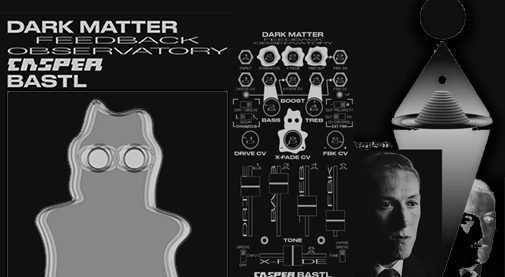bastl instruments,モジュラーシンセ,ユーロラック,Casper Electronics,DARK MATTER,フィードバック,ダークマター