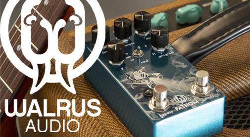 Walrus Audio,Fathom,ウォルラス・オーディオ,ファゾム,リバーブ・エフェクター